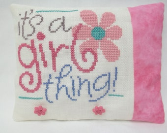Girl Mini Pillow Cross Stitch,  It's A Girl Thing, Girl's Room Decor, Gift For Girl, Teen Girl Gift