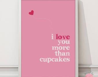 I love you more than cupcakes wall art print