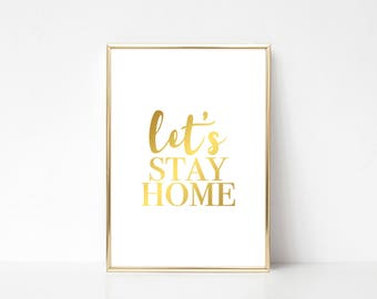 Let's Stay Home, Real Foil Print, Home Decor, Home Wall Art