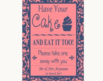 Coral Pink and Blue Have Your Cake & Eat It Too Personalised Wedding Sign
