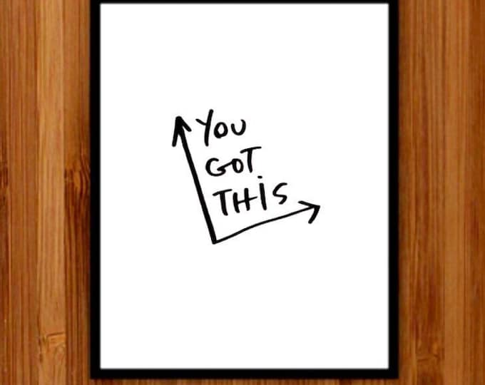 Instant download Printable Motivational Art, Wall Decor, Print, You got this, You can do it, Art Prints, Hand lettering, black and white