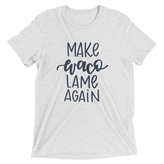 Make Waco Lame Again Hand Lettered Short Sleeve T-Shirt bc8h8R1P