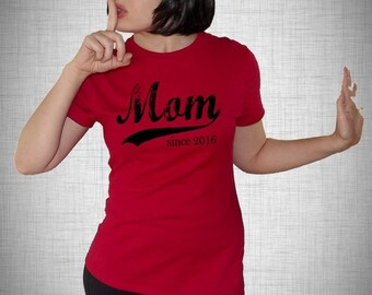 Mom since ANY year, screen print fitted t-shirt, birthday gift for women, custom gift for mom, Mothers Day gift, graphic tee