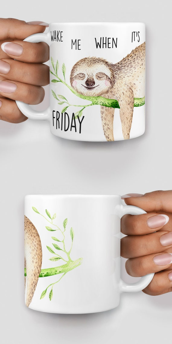 Sloth wake me when it's Friday mug - Christmas mug - Funny mug - Rude mug - Mug cup 4P120