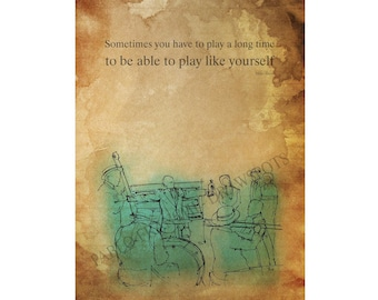 """Miles Davis quote,""""Sometimes you have to play a long time to be able to play like yourself"""", 8x11in and More Sizes"""
