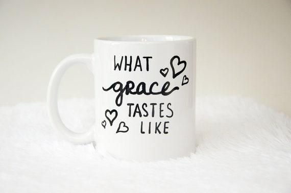 What Grace Tastes Like Hand Painted 11oz Coffee Mug, Free Shipping