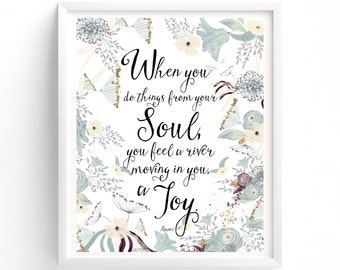 Art Prints, Instant Download Printable Print When You Do Things From Your Soul, Rumi Quote, Grey,  A Joy, Art, Floral
