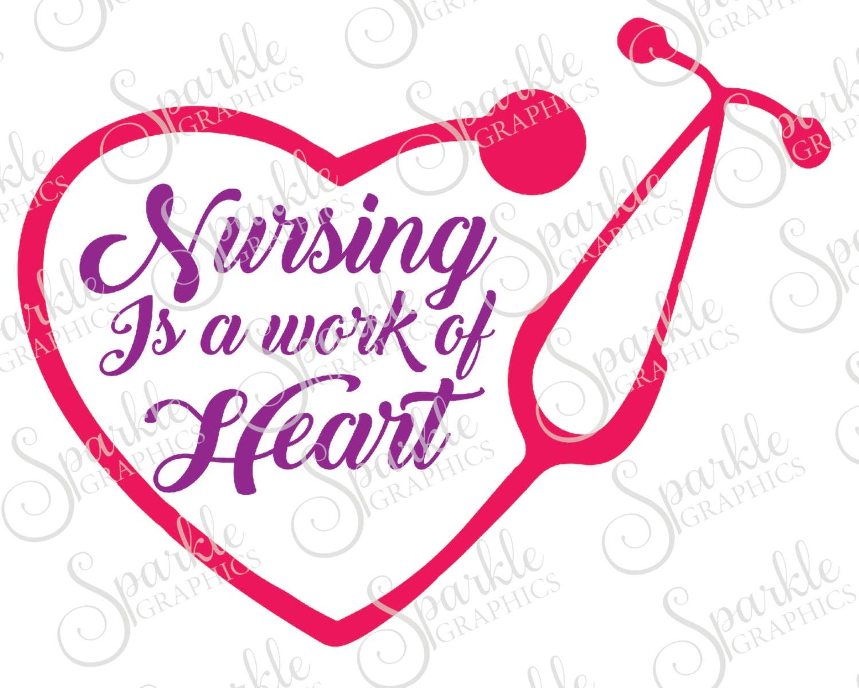 Nursing Is A Work Of Heart Cut File CNA Svg RN Lpn