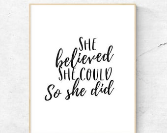 She believed she could so she did | Printable | 8.5x11 | 8x10