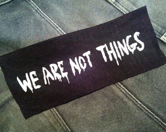 Feminist patch - We Are Not Things sew on patch, Mad Max patch fury road patch Furiosa, feminism, queer punk patch, riot grrrl, nasty woman