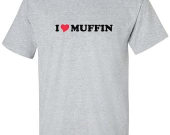 I Love Muffin Heart Dessert Men Women T-Shirt