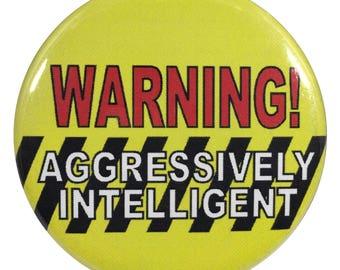 Geek 2.25 Inch Button Aggressively Intelligent