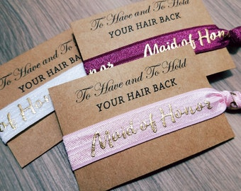 Hair Tie Bridal Shower Favor | Maid of Honor Hair Tie Favor | To Have and To Hold Your Hair Back Favors | Hair Tie Maid of Honor Gift