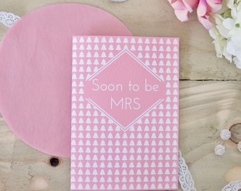 Soon to be Mrs Card / Engagement card / Bridal shower card / Hen party card / Bride to be card / Card for Bride / Wedding Day card for her