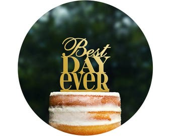 Best Day Ever Cake Topper, Charming Cake Topper, Wedding Cake Topper, Engagement Party, Birthday Cake Topper, Engagement Gift (T059)