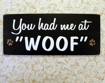 You Had Me at Woof Painted Wood Dog Sign Wall Decor Pet Lover Funny Dog Saying