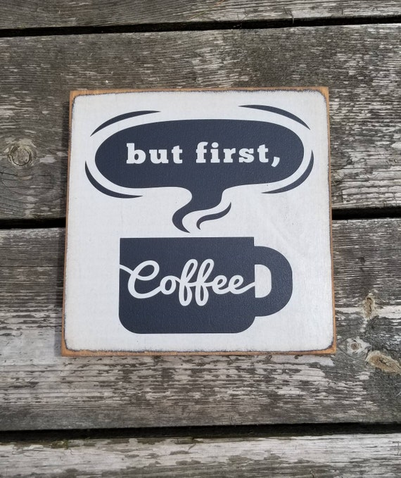 Coffee Sign - But First Coffee Sign - Kitchen Sign - Farmhouse Decor - Coffee Sign -  Rustic Wooden Sign - Primitive Sign - Mom Sign