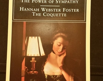 The Power of Sympathy and the Coquette