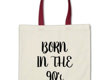 Born In the 90s tote bag book bag