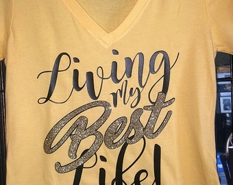 Living My Best life! T Shirts