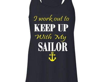 I Work Out To Keep Up With My Sailor Flowy Tank Top Workout Tank Sailor Wife Tank Top
