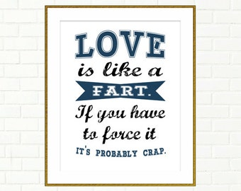 Love Sign, Love is Like A Fart, Funny Wall Art, Instant Download, Love Print, Love Poster, Typography Print, Home Decor, 8 x 10""