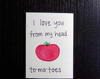 I Love You From My Head To-ma-toes Card w/ Envelope   Pun Card   Punny Card   Love Card