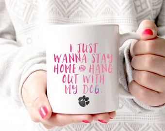 Hang Out With My Dog Coffee Mug - Coffee Cup - Large Coffee Mug - Statement Mug - Sassy Mug - Large Mug - Funny Mug - Statement Mugs