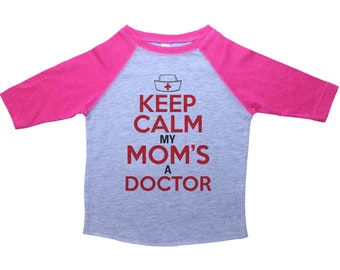 Keep Calm My Mom's A Doctor Raglan Kids Tee, Doctor Raglan Shirt, Kids Tee, Toddler Tee, Kids Tee, Keep Calm My Mom's A Doctor, Baseball Tee