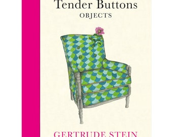 Tender Buttons Objects by Gertrude Stein, Illustrations by Lisa Congdon