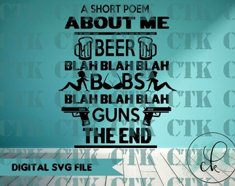 SVG Cut File,Cricut,Stencil, Silhouette, T-shirt,Mug,Tumbler, Men, Beer, Boobs, Gun, A Poem about Me, Funny, Sarcasm, Humor, Adult