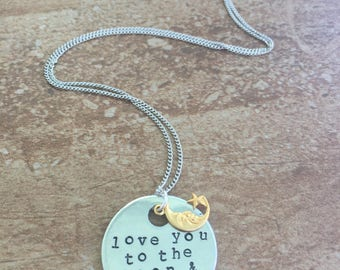 Love You To The Moon and Back. Hand Stamped Metal Necklace or Key Chain