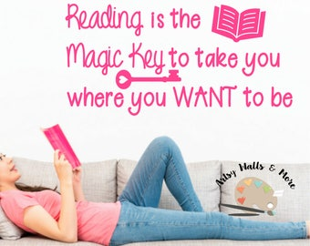 Reading is the magic key to take you where you want to be Vinyl Wall Decal Sticker, School Classroom Library Wall Decal, Reading room decal