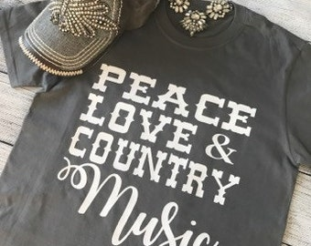 Peace Love and Country Music T-Shirt Country Music Shirt Music Shirt Vinyl T-Shirt Country Music Lover Shirt Music Lover Tee Concert Shirt