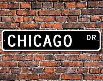 Chicago, Chicago gift, Chicago sign, Chicago visitor souvenir, Chicago native, USA city, Custom Street Sign, Quality Metal Sign