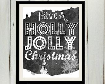 Instant Download, Have A Holly Jolly Christmas, Printable Chalkboard, Printable Christmas Art, DIY Digital File 8x10