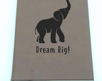 Dream Big - Elephant - Leatherette Journal - Free Shipping!