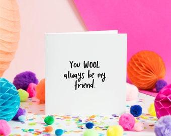 You Wool Always Be My Friend   Greeting Card