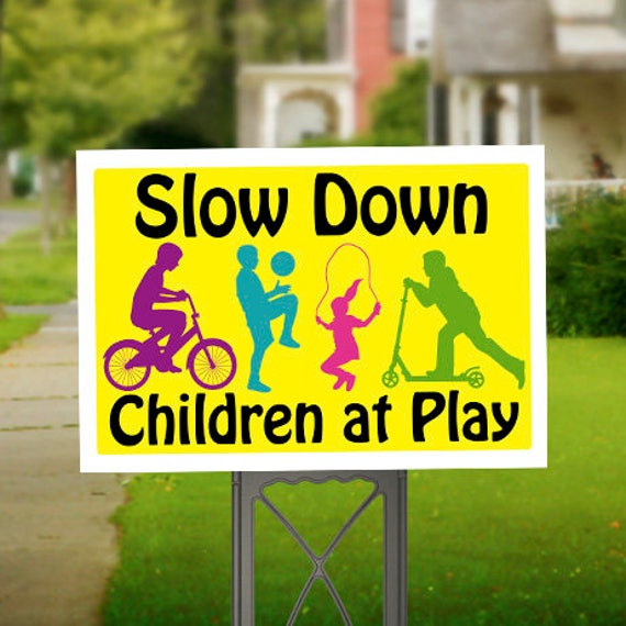 Slow Down Children at Play Sign Children Playing Yard Sign