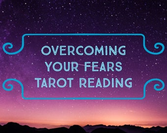 Overcoming Your fears Tarot Reading