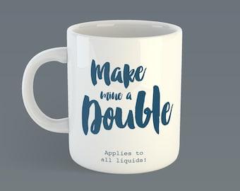 Make Mine A Double Mug