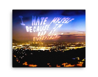 I Hate Myself Because I'm Bad At Everything | Insecure L.A. photo series | Canvas print
