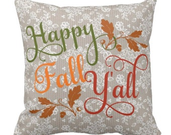 Throw Pillow Fall Happy Fall Y'all Burlap and Lace Design