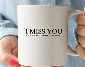 I Miss You Coffee Mug - Ceramic Coffee Mug - Tea - Quote Mug- Funny Mug - Long Distance Relationship - Best Friend Gift