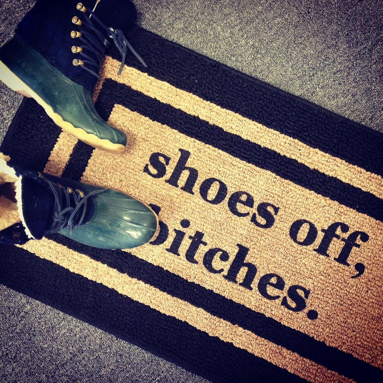 Doormat please remove shoes doormat images : Shoes Off Bitches® Decorative Door mat Area Rug Funny