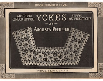 Antique Crochet Book, Patterns and Instructions, 1910s Yokes Book Number 5, Augusta Pfeuffer