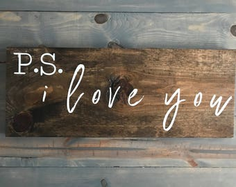 P.S. I love you Wood Sign
