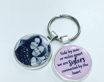 Sister gifts,  Sister photo keychain, Side by side or miles apart we are sisters connected by the heart