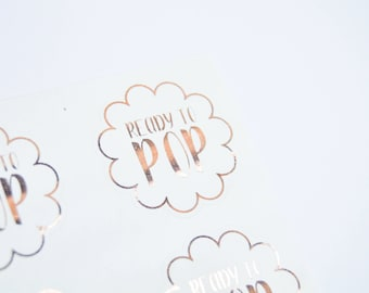Ready to Pop Stickers,  Rose Gold Baby Shower Decorations,  Gold Baby Shower Stickers,  Baby Shower Favor Stickers,  Gold Baby Shower