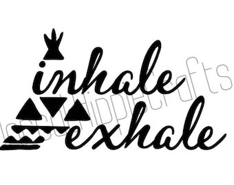 Inhale Exhale Tent sticker/calm sticker/ decal/ teepee/ gift ideas/